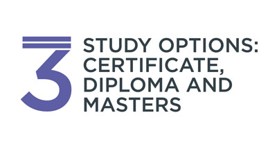 3 study options: Certificate, Diploma and Masters