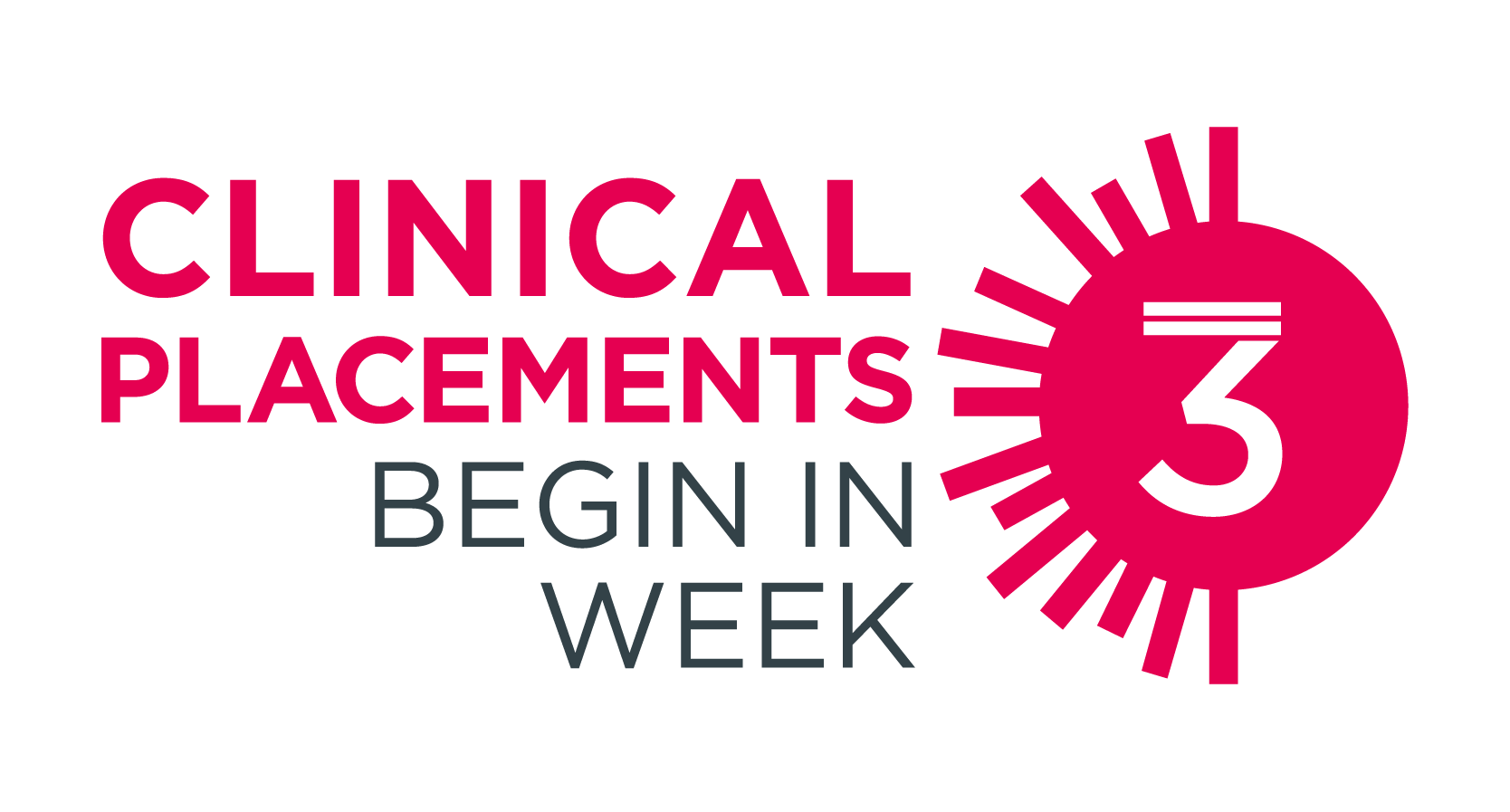 Clinical placements begin in week 3